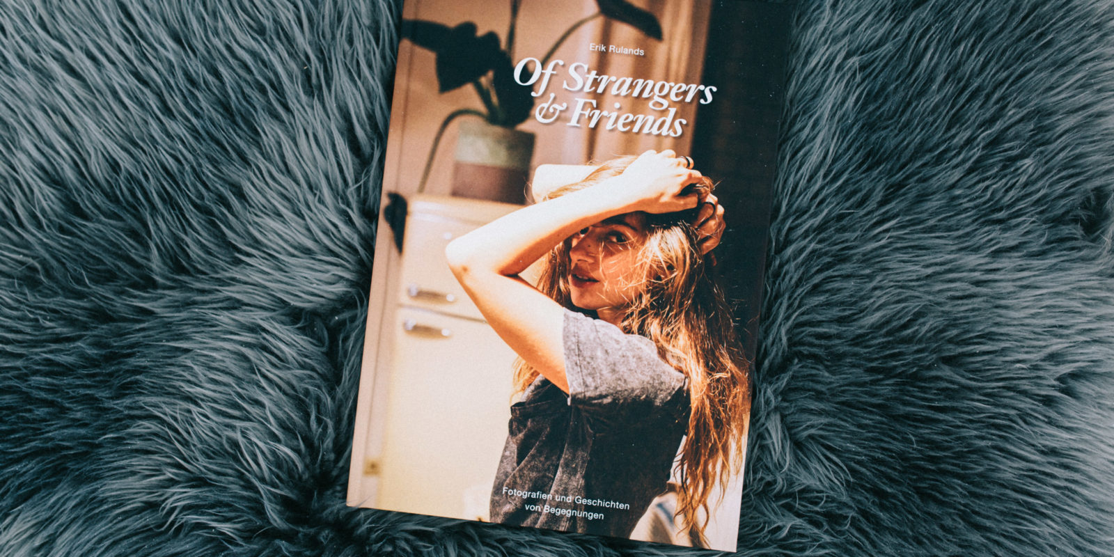 of-strangers-and-friends-erik-rulands-photobooks_cover